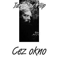 Jaroslav Filip – Cez okno
