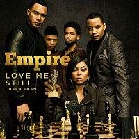 "Empire Cast, Chaka Khan – Love Me Still [From ""Empire""]"