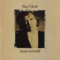 Guy Clark – Boats To Build