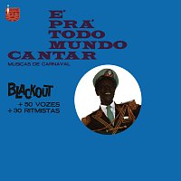 Blackout – É Prá Todo Mundo Cantar - Musicas De Carnaval