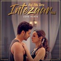 Různí interpreti – Aaj Bhi Tera Intezaar Hai - Love Hurts