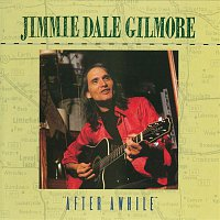 """Jimmie Dale Gilmore – """"After Awhile"""""""