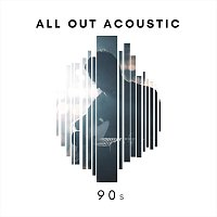 Různí interpreti – All Out Acoustic 90s