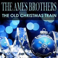 The Ames Brothers – The Old Christmas Train