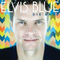 Elvis Blue – Die Brug