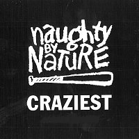 Naughty By Nature – Craziest