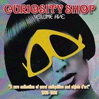 Různí interpreti – Curiosity Shop, Vol. 5 (A Rare Collection of Aural Antiquities and Objets d'Art 1965-1969)