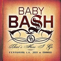 """Baby Bash – Bash Pack (feat. """"Cyclone"""" & """"That's How I Go"""")"""