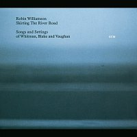 Robin Williamson – Skirting The River Road - Songs and Settings of Whitman, Blake and Vaughan