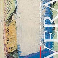 Vera – Good Job No Conversation