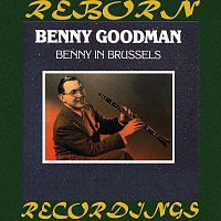 Benny Goodman, Benny Goodman, His Orchestra – Benny in Brussels (HD Remastered)