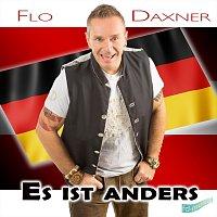 Flo Daxner – Es ist anders