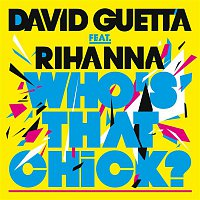 David Guetta, Rihanna – Who's That Chick