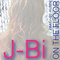 J-Bi and DJ Alpin – On the Floor (feat. DJ Alpin)