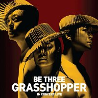 Grasshopper – Be Three Grasshopper In Concert