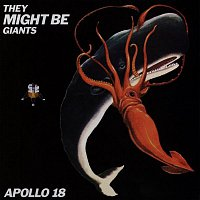 They Might Be Giants – Apollo 18
