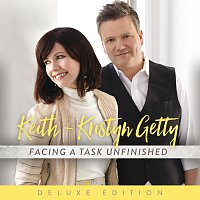 Keith & Kristyn Getty – Facing A Task Unfinished [Deluxe Edition]