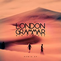 London Grammar – Big Picture [Remix EP]