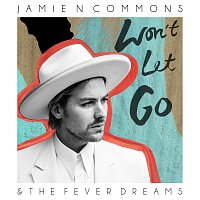 Jamie N Commons – Won't Let Go