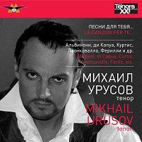 MIKHAIL URUSOV, Orchestra of Pavel Slobodkin Musical Center – LE CANZONE PER TE