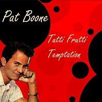 Pat Boone – Tutti Frutti Temptation