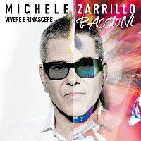Michele Zarrillo – Vivere E Rinascere - Passioni