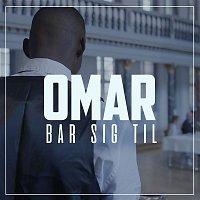 Omar, Artigeardit – Bar Sig Til