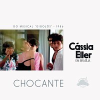 """Cássia Eller – Chocante [Ao Vivo / From """"Gigolo""""]"""