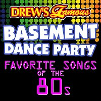 The Hit Crew – Drew's Famous Basement Dance Party: Favorite Songs Of The 80s
