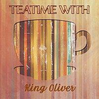 King Oliver – Teatime With