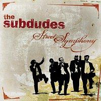 The Subdudes – Street Symphony