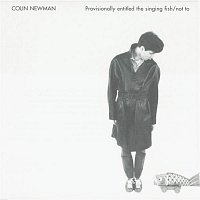 Colin Newman – The Singing Fish / Not To