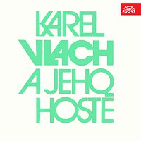 Karel Vlach se svým orchestrem – Karel Vlach a jeho hosté