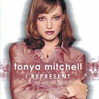 Tonya Mitchell – I Represent