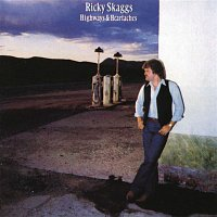 Ricky Skaggs – Highways And Heartaches