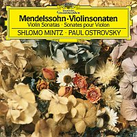 Shlomo Mintz, Paul Ostrovsky – Mendelssohn: Violin Sonata in F Major, MWV Q12 - Sonata in F Major for Violin and Piano, MWV Q26