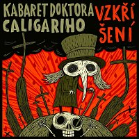 Kabaret doktora Caligariho – Vzkříšení
