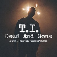 T.I. – Dead And Gone [feat. Justin Timberlake]