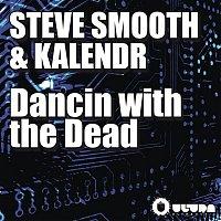 Steve Smooth – Dancin with the Dead