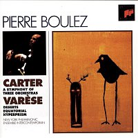 Pierre Boulez, Ensemble Intercontemporain, Edgar Varese – Carter: Symphony of Three Orchestras, Varese:  Deserts; Equatorial; Hyperprism