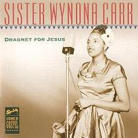 Sister Wynona Carr – Dragnet For Jesus