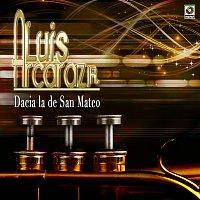Luis Arcaráz Jr. – Dacia la de San Mateo