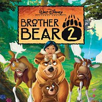 Dave Metzger, Melissa Etheridge, Josh Kelley – Brother Bear 2 [Original Soundtrack]