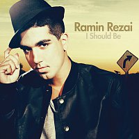 Ramin Rezai – I Should Be