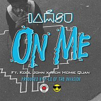 IAMSU! – On Me (feat. Rich Homie Quan)