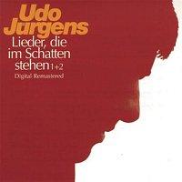 Udo Jürgens – Lieder, die im Schatten stehen 1 & 2