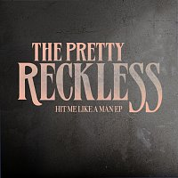 The Pretty Reckless – Hit Me Like A Man EP