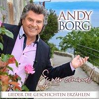 Andy Borg – Es war einmal - Lieder die Geschichten erzählen