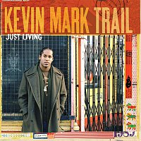 Kevin Mark Trail – Just Living