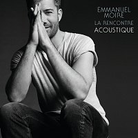Emmanuel Moire – La rencontre [Acoustic]
